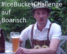 Ice Bucket Challenge auf Boarisch